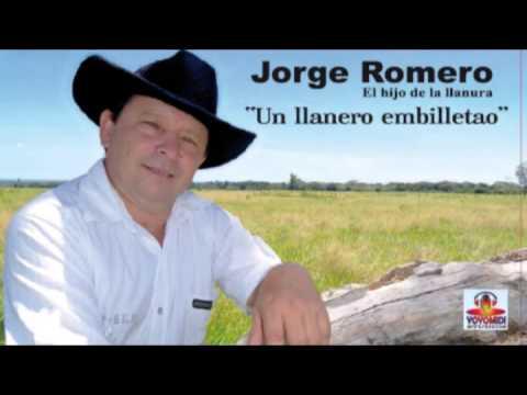 "JORGE ROMERO ""Un llanero embilletao"""