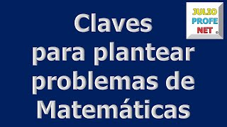 CLAVES PARA PLANTEAR PROBLEMAS DE MATEMÁTICAS