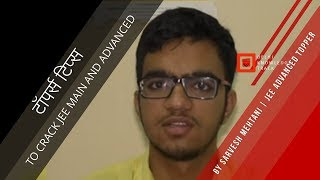 How to crack JEE Advance  | By 2017 Topper (AIR-1) Sarvesh Mehtani