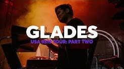 GLADES USA SS19 TOUR PART TWO - ACROSS AMERICA AND BACK