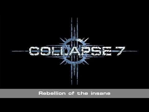 COLLAPSE 7 - Rebellion of the Insane