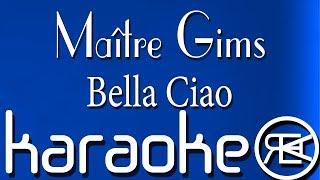 Maître Gims - Bella Ciao | Karaoké Lyrics | Vitaa, Dadju, Slimane, Naestro