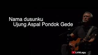 Ujung Aspal Pondok Gede (Lyrics) HD - Iwan Fals