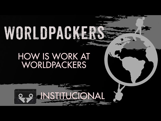 Worldpackers - How is Work at Worldpackers