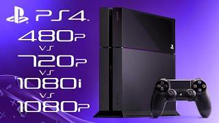 PS4 - 480p vs 720p vs 1080i vs 1080p