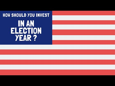2020 Election: How Should You Invest?