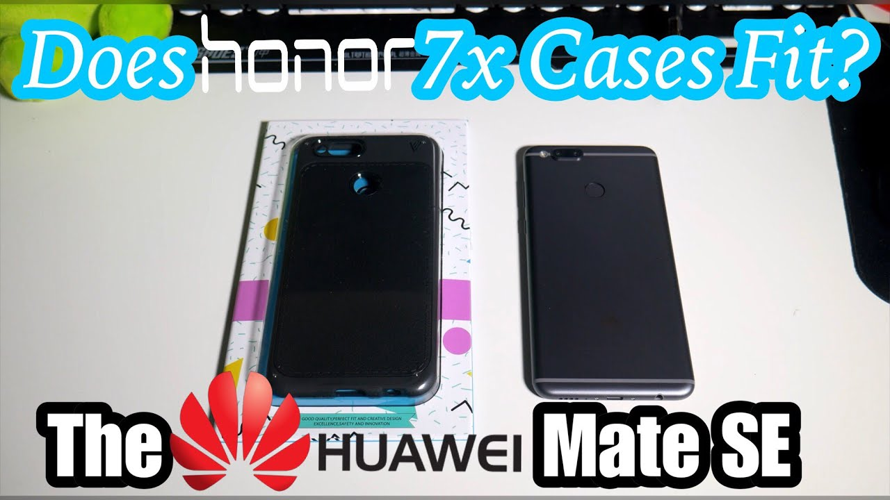 huge selection of b5d2e c5a50 Huawei Mate SE: Does Honor 7x Cases Fit?
