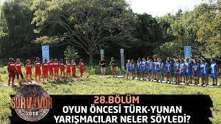 Oyun öncesi Türk-Yunan yarışmacılar neler söyledi?
