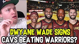 Dwyane wade signs with cleveland cavaliers! will they beat golden state warriors?