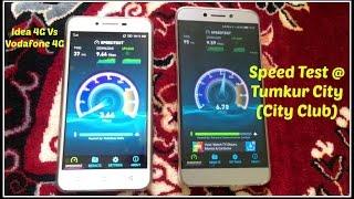 IDEA 4G VS  VODAFONE 4G                                            SPEED TEST @ TUMKUR CITY