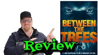 Between The Trees Movie Review (2018) - Thriller