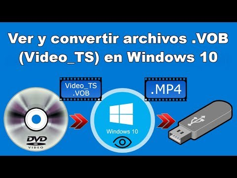 Como abrir o convertir archivos .VOB (DVD Video_TS) en Windows 10.
