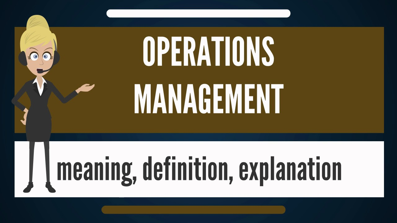 What Is Operations Management What Does Operations Management Mean
