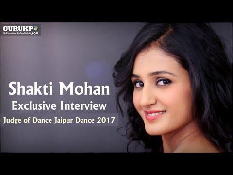 Shakti Mohan exclusive interview | Judge of Dance Jaipur Dance 2017.