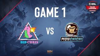 BIDChris vs Monchichi Game 1   ESL Thailand Championship - ROV