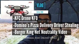 KFC Drone KFO Plus A Pizza Delivery Driver Stealing Food And Burger King Net Neutrality Video
