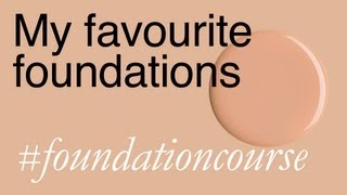 My Favourite Foundations