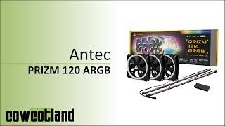 [Cowcot TV] Présentation pack Antec Prizm 120 ARGB