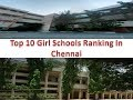 Top 10 Girl Schools Ranking In Chennai | For More Details Refer Description
