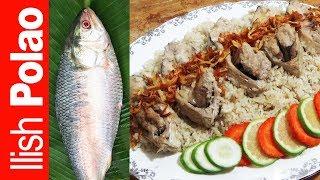 Ilish Polao | Bengali Hilsa Pulao Recipe | Bengali Fish Pilaf | Hilsa Polau |