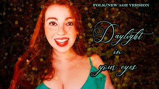 Daylight in your eyes (No Angels - Folk/New Age Cover) - Aline Happ