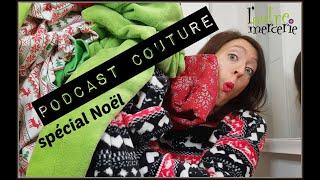 Où il est question de Noël ***podcast couture***