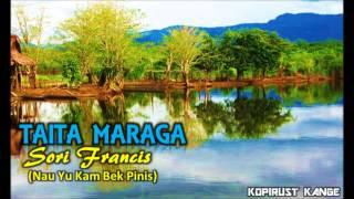 Taita Maraga - Sori Francis (Nau Yu Kam Bek Pinis)
