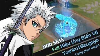 Mod skin Bright Toshiro mùa 19   Full hiệu ứng Biến Về - Kĩ Năng - Âm Thanh sau cập nhật