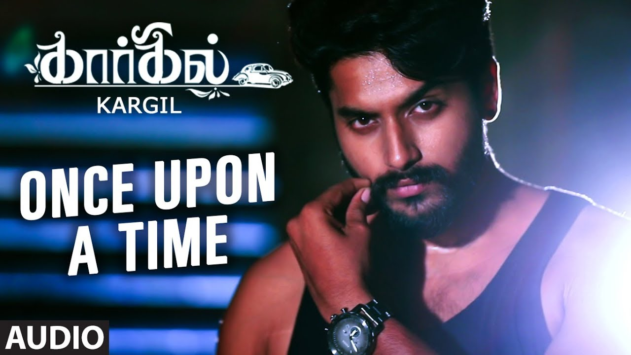 Once Upon A Time Full Song Audio || Kargil Tamil Songs || Jishnu Menon, Vignesh Pai