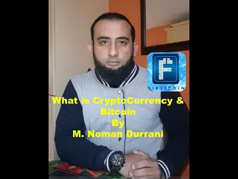 What is CryptoCurrency & Bitcoin | FirstCoin by M. Noman Durrani (Crypto Consultant)