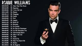 Best Songs Of Robbie Williams // Robbie Williams Greatest Hits 2018