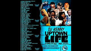 DJ KENNY UPTOWN LIFE DANCEHALL MIX OCT 2020