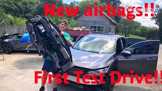 First Test Drive!! New Airbags!! Rebuilding A Wrecked 2017 Civic Si Part 3