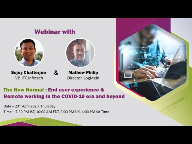 Webinar - End User Experience & Remote Working during COVID-19 and Beyond