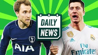 TRANSFERS: Real Madrid in for Lewandowski, Barca sign Griezmann, United want Eriksen ► Daily News