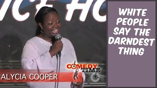 Stand Up Comedy by Alycia Cooper - White People Say the Darndest Thing
