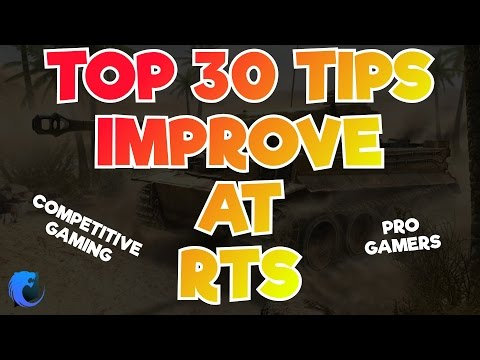 How to Improve at RTS Games - Top 30 Tips