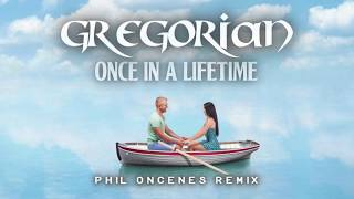Once In A Lifetime - Gregorian ( Phil Oncenes Remix ) 2017