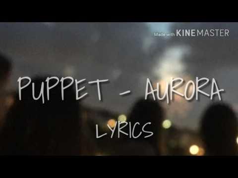 Puppet [Lyrics] - Aurora Aksnes