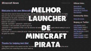 MELHOR LAUNCHER DE MINECRAFT PIRATA