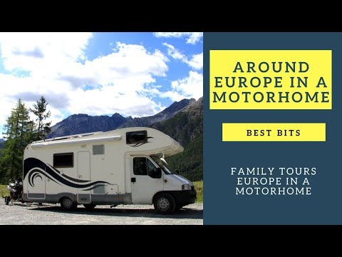 Around Europe in a Motorhome  - Best Bits - RV living - Wandering Bird Adventures