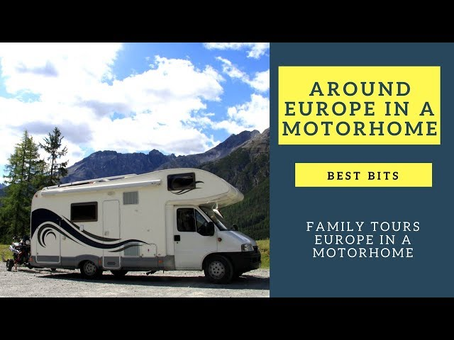 Around Europe in a Motorhome  - Best Bits - RV living - Wandering Bird Adventures