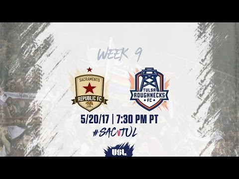 USL LIVE - Sacramento Republic FC vs Tulsa Roughnecks FC 5/20/17