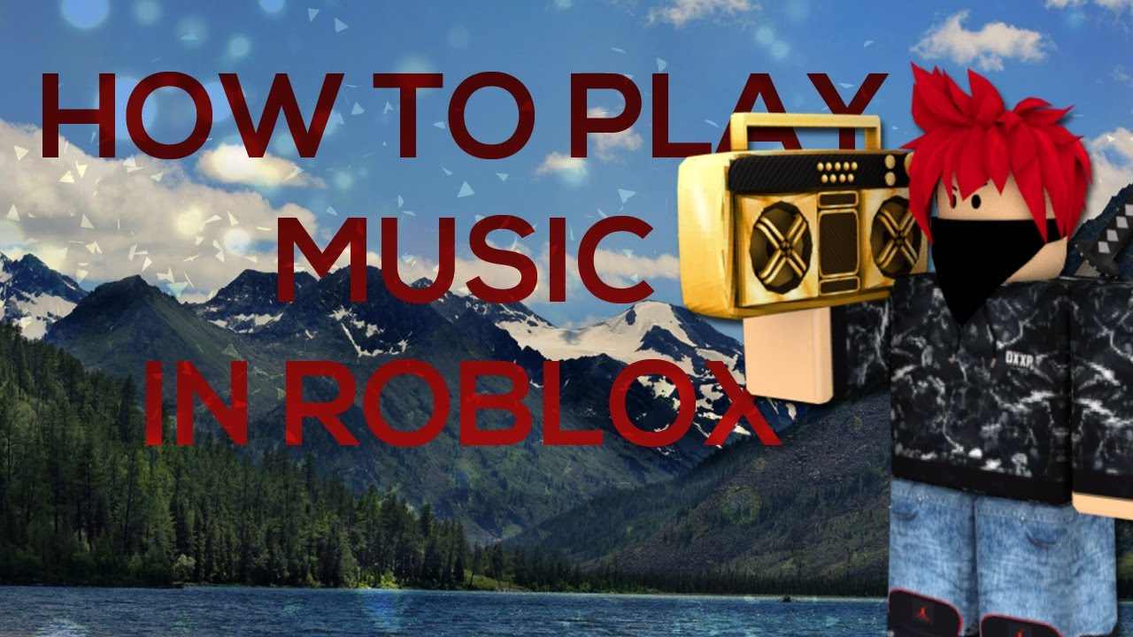 How To Play Music In Roblox Tutorial Youtube