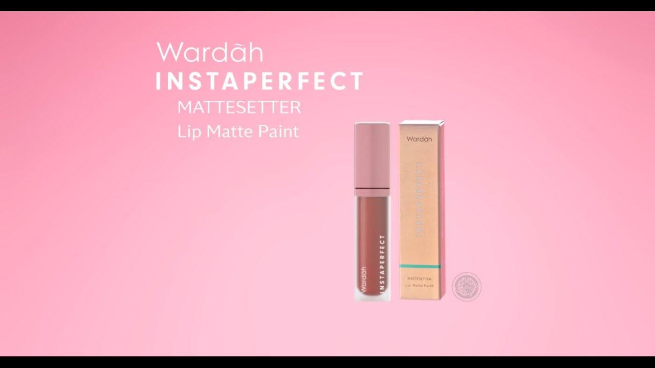 Wardah Instaperfect Mattesetter Lip Matte Paint Foryourunstoppablemove