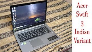 Acer Swift 3 Indian Variant Unboxing & First Look