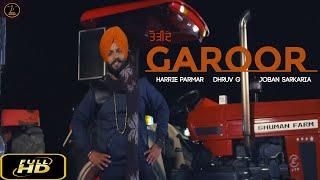 GAROOR ( Full ) Harrie Parmar | Joban | Latest Punjabi Song 2019 | New Punjabi Songs 2019
