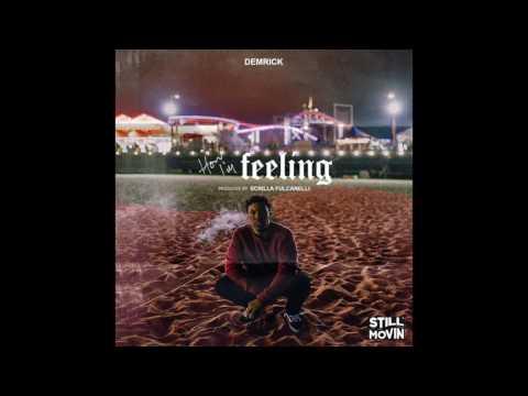 Demrick - How I'm Feeling (Prod by Scrilla Fulcanelli)