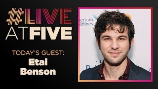 Broadway.com #LiveatFive with Etai Benson of THE BAND'S VISIT