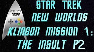 Star Trek New Worlds Klingon Mission 1: The Insult Part 2